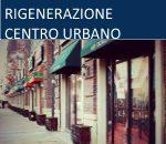 RIGENERAZIONE CENTRO URBANO